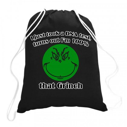 I Just Took A Dna Test Turns Out I'm 100% That Grinch Drawstring Bags Designed By Jablay