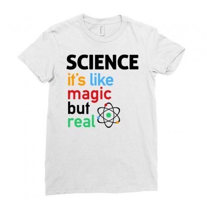 Science It's Like Magic, But Real Ladies Fitted T-shirt Designed By Jablay