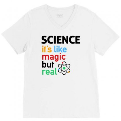 Science It's Like Magic, But Real V-neck Tee Designed By Jablay