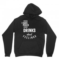 I Have Mixed Drinks About Feelings Funny Drinking Unisex Hoodie | Artistshot