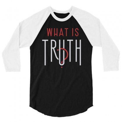 What Is Truth 3/4 Sleeve Shirt Designed By Dongdot Apparel