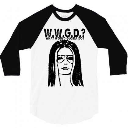 What Would Gloria Do 3/4 Sleeve Shirt Designed By Dongdot Apparel