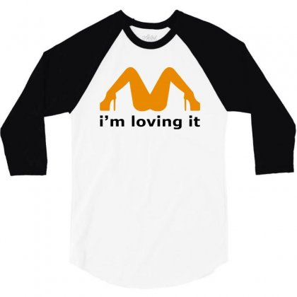 I'm Loving It Funny 3/4 Sleeve Shirt Designed By Dongdot Apparel