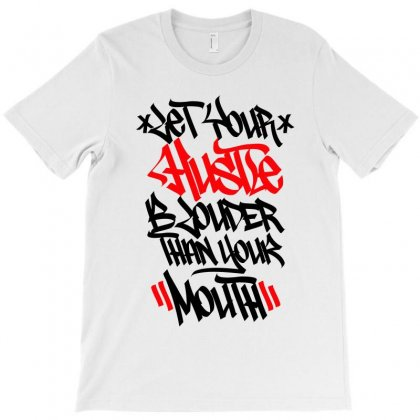 Let Your Hustle T-shirt Designed By Tiococacola
