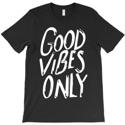 Good Vibes Only T-shirt Designed By R1dw4n