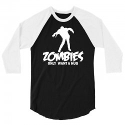 zombie only want a hug 3/4 Sleeve Shirt | Artistshot