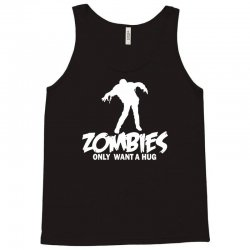 zombie only want a hug Tank Top | Artistshot