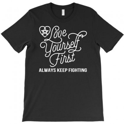 Love Yourself First Funny T-shirt Designed By Bon T-shirt