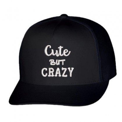 Cute But Crazy Trucker Cap Designed By Madhatter