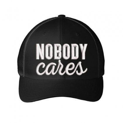 Nobody Cares Embroidered Mesh Cap Designed By Madhatter