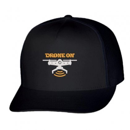 Drone On Trucker Cap Designed By Madhatter