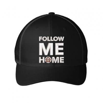 Follow Me Home Embroidered Mesh Cap Designed By Madhatter