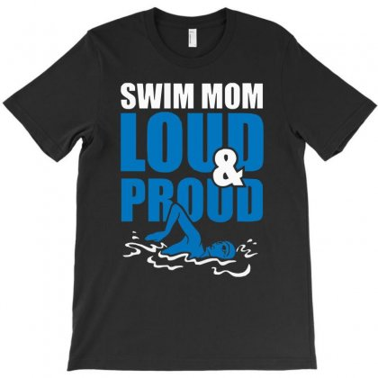 Swim Mom Loud And Proud Sports Athlete Athletic T-shirt Designed By Fanshirt