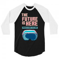the future is here 3/4 Sleeve Shirt | Artistshot