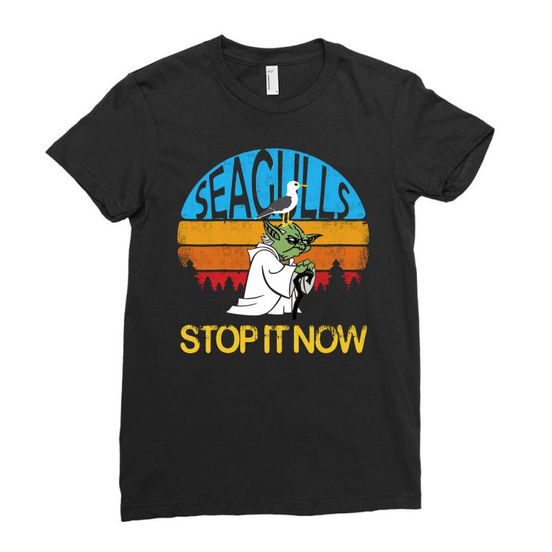 Retro Vintage Seagulls Stop It Now Ladies Fitted T-shirt | Artistshot