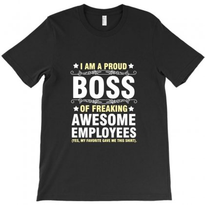 I Am A Proud Boss T-shirt Designed By Willo