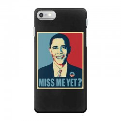 miss me yet iPhone 7 Case | Artistshot