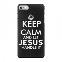 keep calm and let jesus handle it   white iPhone 7 Case | Artistshot