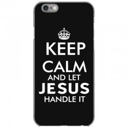 keep calm and let jesus handle it   white iPhone 6/6s Case | Artistshot
