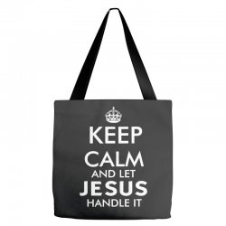 keep calm and let jesus handle it   white Tote Bags | Artistshot