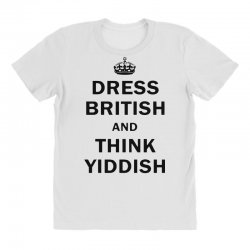dress british  and  think yiddish   for light All Over Women's T-shirt | Artistshot
