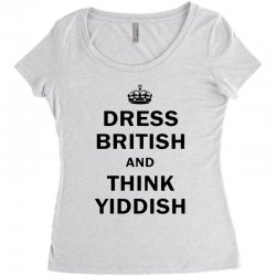 dress british  and  think yiddish   for light Women's Triblend Scoop T-shirt | Artistshot