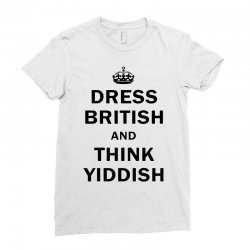 dress british  and  think yiddish   for light Ladies Fitted T-Shirt | Artistshot