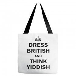 dress british  and  think yiddish   for light Tote Bags | Artistshot
