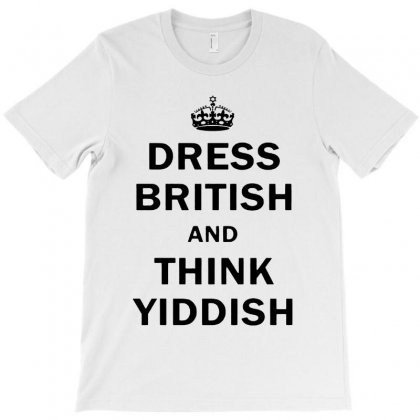 Dress British  And  Think Yiddish   For Light T-shirt Designed By Colorfull Art