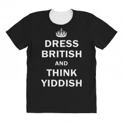 dress british  and  think yiddish   for dark All Over Women's T-shirt | Artistshot