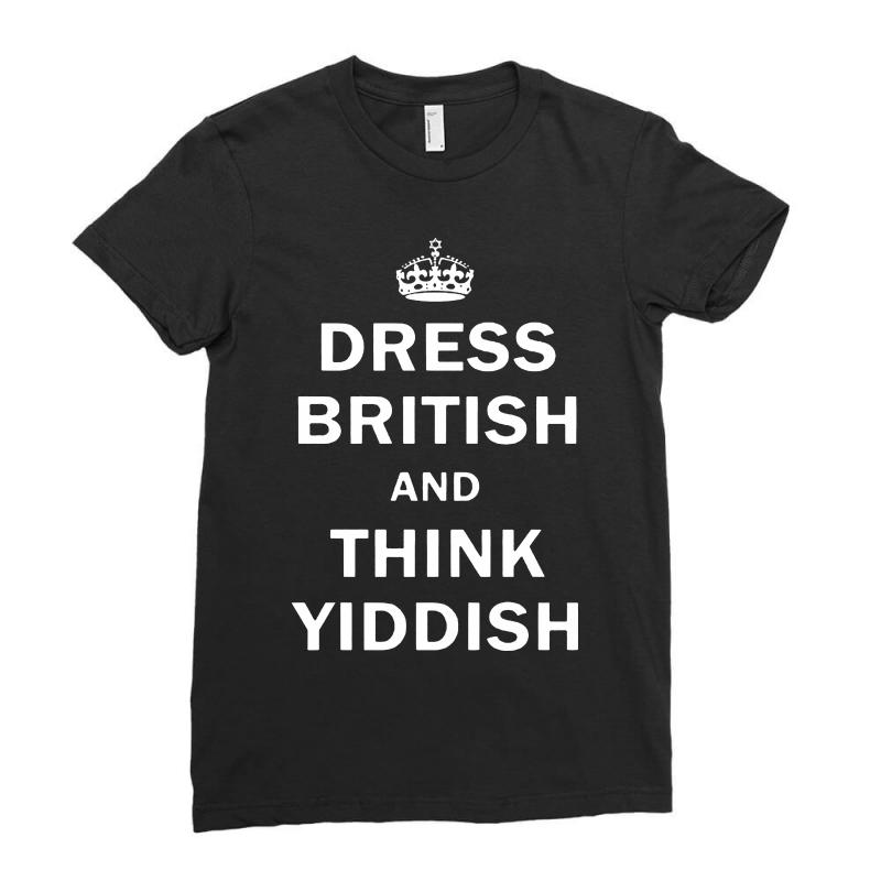 Dress British  And  Think Yiddish   For Dark Ladies Fitted T-shirt | Artistshot