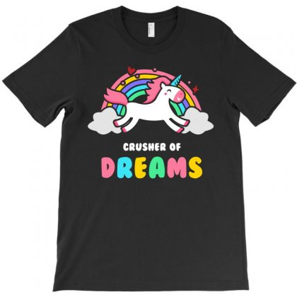 Depressing Shirt By Unicorns   Crusher Of Dreams T-shirt Designed By Ursulart