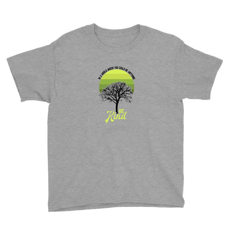 In A World Where You Could Be Anything Be Kind For Light Youth Tee | Artistshot