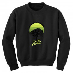 in a world where you could be anything be kind for light Youth Sweatshirt | Artistshot