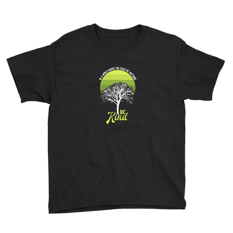 In A World Where You Could Be Anything Be Kind For Dark Youth Tee | Artistshot