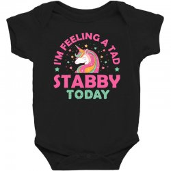unicorn i'm feeling a tad stabby today t shirt Baby Bodysuit | Artistshot