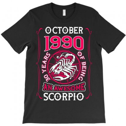 October 1990 30 Years Of Being Scorpio T-shirt Designed By Twinklered.com