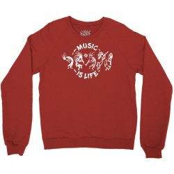 music is life Crewneck Sweatshirt | Artistshot