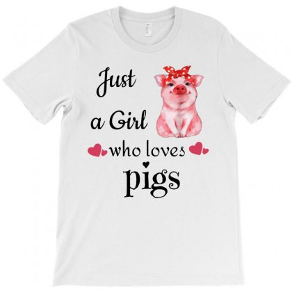 Just A Girl Who Loves Pigs Funny T-shirt Designed By Papa Boutique