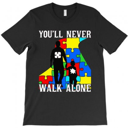 Never Walk Alone   Father And Son T-shirt Designed By Papa Boutique