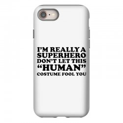 really a superhero dont let the human iPhone 8 Case | Artistshot