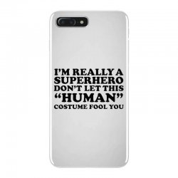 really a superhero dont let the human iPhone 7 Plus Case | Artistshot