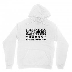really a superhero dont let the human Unisex Hoodie | Artistshot