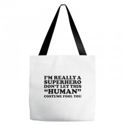really a superhero dont let the human Tote Bags | Artistshot