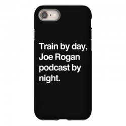 train by day joe rogan podcast by night all day nick diaz iPhone 8 Case | Artistshot