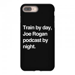 train by day joe rogan podcast by night all day nick diaz iPhone 8 Plus Case | Artistshot