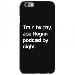 train by day joe rogan podcast by night all day nick diaz iPhone 6/6s Case | Artistshot