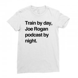 train by day joe rogan podcast by night all day nick diaz Ladies Fitted T-Shirt | Artistshot