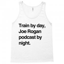 train by day joe rogan podcast by night all day nick diaz Tank Top | Artistshot