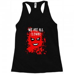 we are all clowns evil bloody Racerback Tank | Artistshot